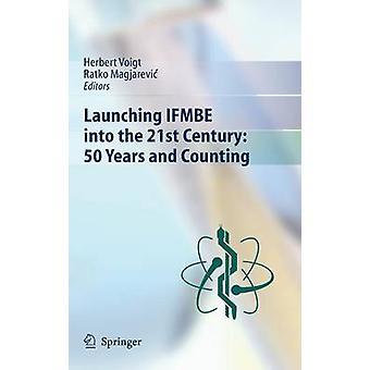 Lanzamiento de IFMBE en el siglo XXI 50 años y contando por Voigt & Herbert