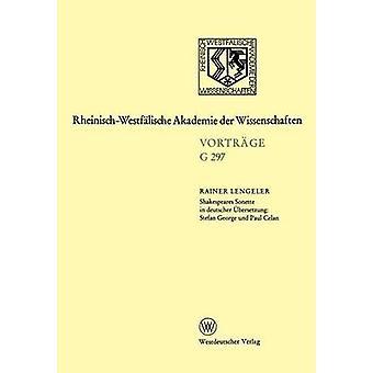 Shakespeares Sonette in Deutscher Ubersetzung Stefan George Und Paul Celan by Lengeler & Rainer
