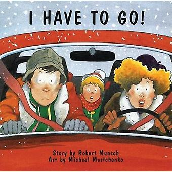 I Have to Go! by Robert Munsch - 9780920303511 Book