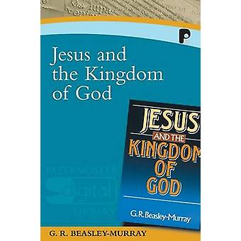 Jesus and the Kingdom of God by BeasleyMurray & George R