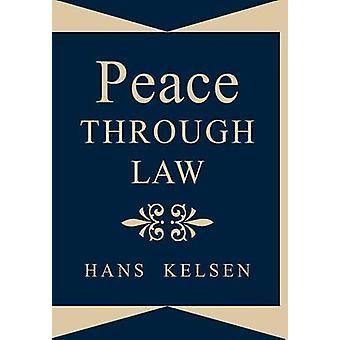 Peace Through Law by Kelsen & Hans