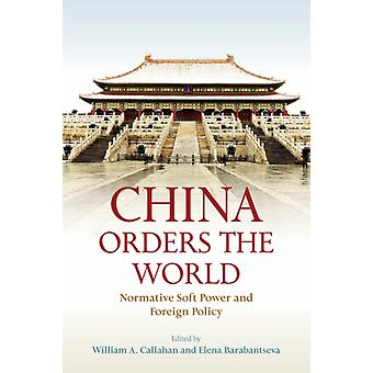 China Orders the World by William A Callahan