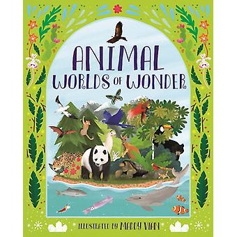 Animal Worlds of Wonder by Maddy Vian