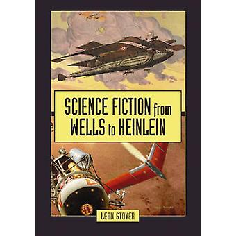 Science Fiction från brunnarna till Heinlein av Leon E. Stover - 9780786438