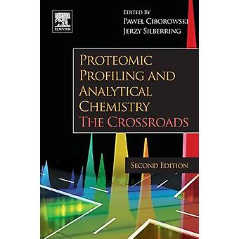 Proteomic Profiling and Analytical Chemistry by Ciborowski & Pawel