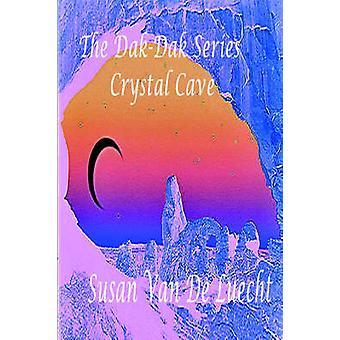 The DakDak Series the Crystal Cave by Van De Luecht & Susan