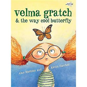 Velma Gratch And The Way Cool Butterfly por Madison & Alan