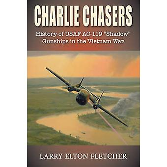 Charlie Chasers History of USAF AC119 by Fletcher & Larry Elton