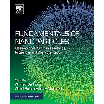 Fundamentals of Nanoparticles Classifications Synthesis Methods Properties and Characterization by Makhlouf & Abdel Salam Hamdy