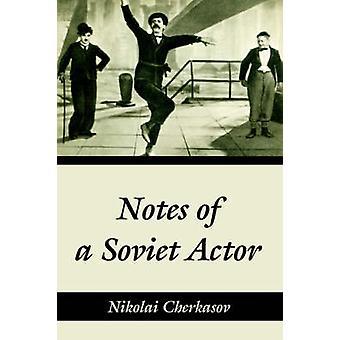 Notes of a Soviet Actor by Cherkasov & Nikolai