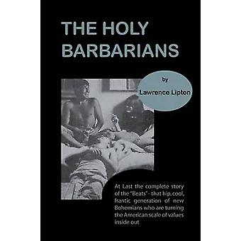 The Holy Barbarians by Lipton & Lawrence