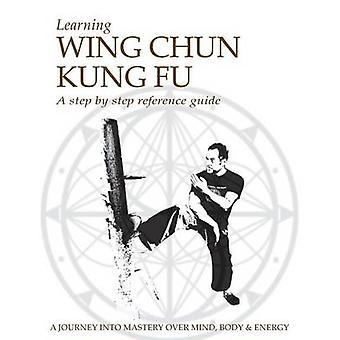 Learning Wing Chun Kung Fu by Kokkorakis & Jason G.