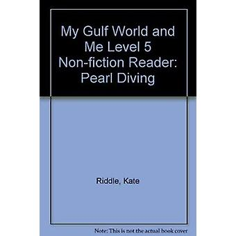 My Gulf World and Me Level 5 Non-fiction Reader - Pearl Diving by Kate