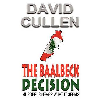 The Baalbeck Decision by Cullen & David