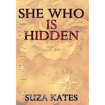 She Who Is Hidden by Kates & Suza