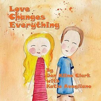 Love Changes Everything by Kline Clark & Jen
