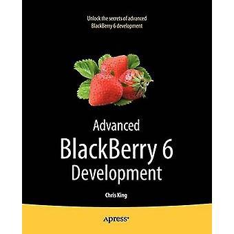 Advanced Blackberry 6 Development by King & Chris