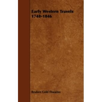 Early Western Travels 17481846 by Thwaites & Reuben Gold