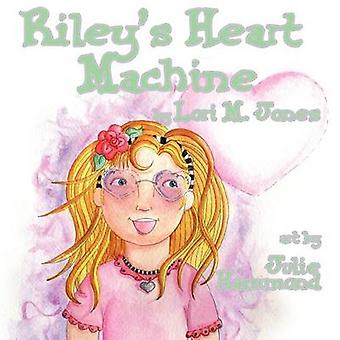 Rileys Heart Machine by Jones & Lori M