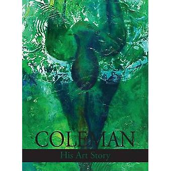 Coleman His Art Story by Coleman & Calvin