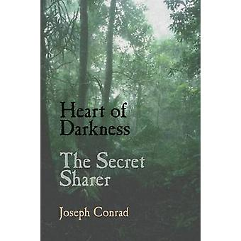 Heart of Darkness and the Secret Sharer by Conrad & Joseph