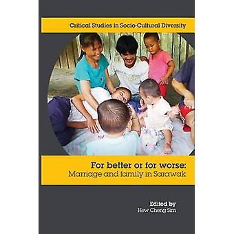 For Better or Worse Marriage and family in Sarawak by Hew & Cheng Sim
