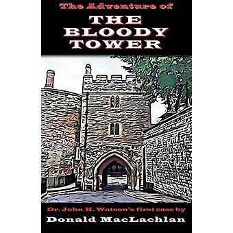 The Adventure of the Bloody Tower by MacLachlan & Donald