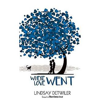 Where Love Went by Detwiler & Lindsay