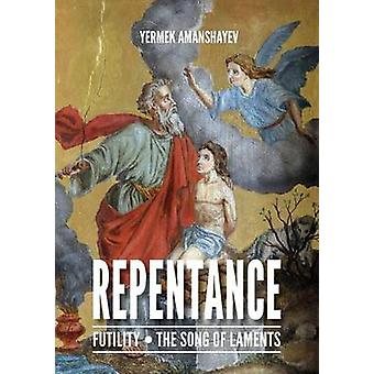REPENTANCE by Amanshayev & Yermek