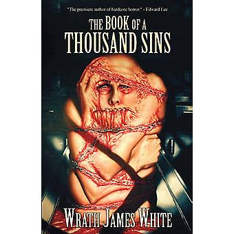 The Book of a Thousand Sins by White & Wrath James