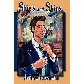 Shirts and Skins by Luscombe & Jeffrey
