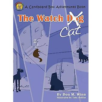 The Watch Cat A kids book about an ordinary housecat that stops a robbery just by being himself by Winn & Don M.