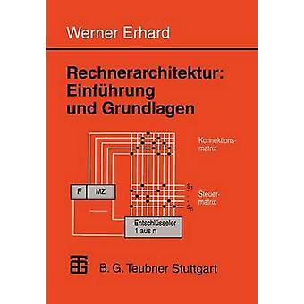 Rechnerarchitektur Einfhrung und Grundlagen by Erhard & Werner