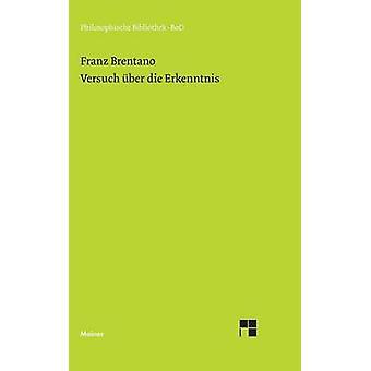 Versuch ber die Erkenntnis. by Brentano & Franz