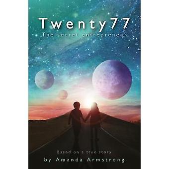Twenty 77 The Secret Entrepreneur by Armstrong & Amanda