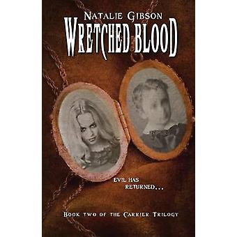 Wretched Blood by Gibson & Natalie