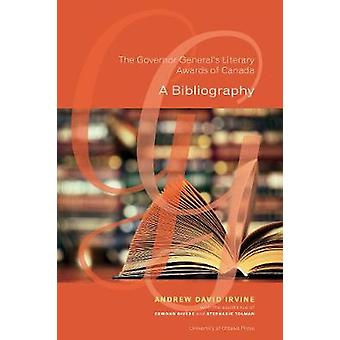 The Governor General's Literary Awards of Canada - A Bibliography by A