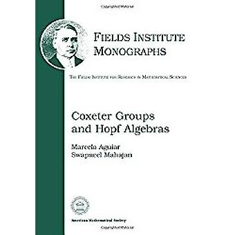 Coxeter Groups and Hopf Algebras by Marcelo Aguiar - 9780821853542 Bo