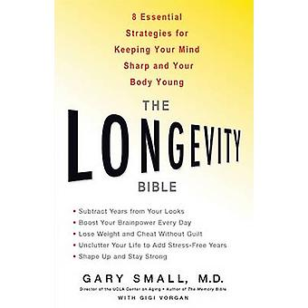The Longevity Bible - 8 Essential Strategies for Keeping Your Mind Sha