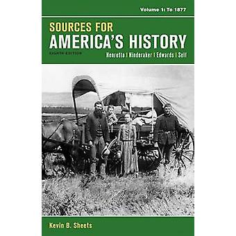 Sources for America's History - Volume 1 - To 1877 by University James