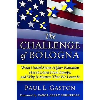 The Challenge of Bologna - What United States Higher Education Has to
