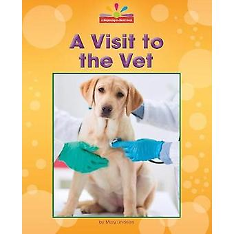 A Visit to the Vet by Mary Lindeen - 9781599539133 Book