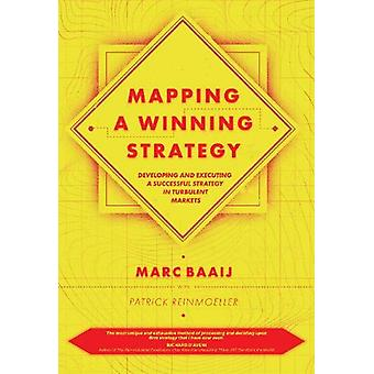 Mapping a Winning Strategy - Developing and Executing a Successful Str
