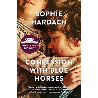 Confession with Blue Horses - Shortlisted for the Costa Novel Award 20