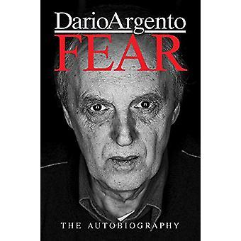 Fear - The Autobiography Of Dario Argento by Dario Argento - 978191305