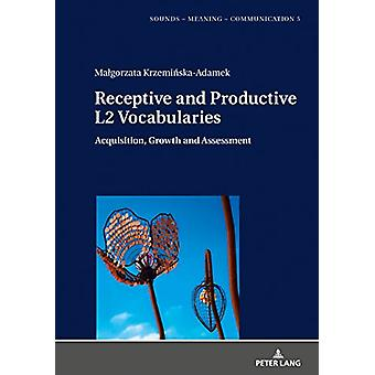Receptive and Productive L2 Vocabularies - Acquisition - Growth and As
