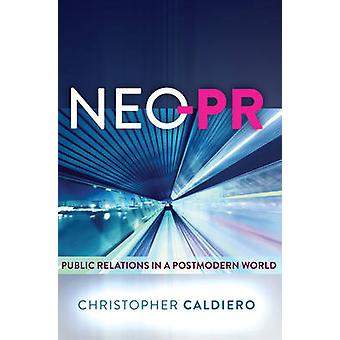Neo-PR - Public Relations in a Postmodern World (2nd Revised edition)