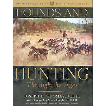 Hounds and Hunting Through the Ages by Joseph B. Thomas - Norman Fine