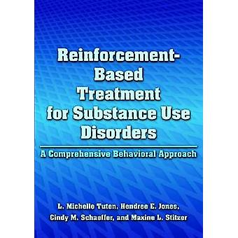 Reinforcement-Based Treatment for Substance Use Disorders - A Comprehe