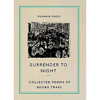 Surrender to Night - Collected Poems of Georg Trakl by Georg Trakl - 9